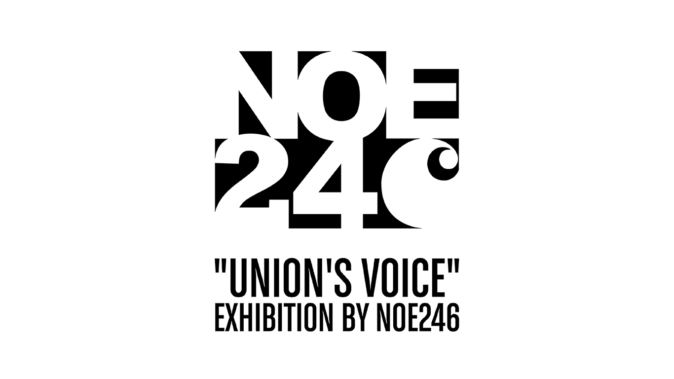 """""""UNION'S VOICE"""" Exhibition by NOE246"""